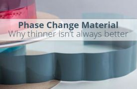 Phase Change Material Pads - When thinner isn't better