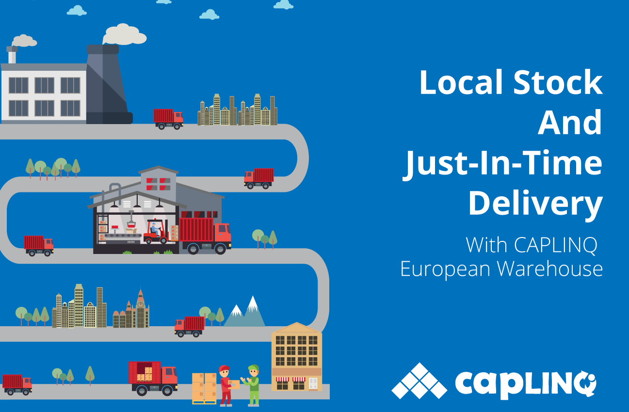 Local Stock And Just-In-Time Delivery With CAPLINQ European Warehouse