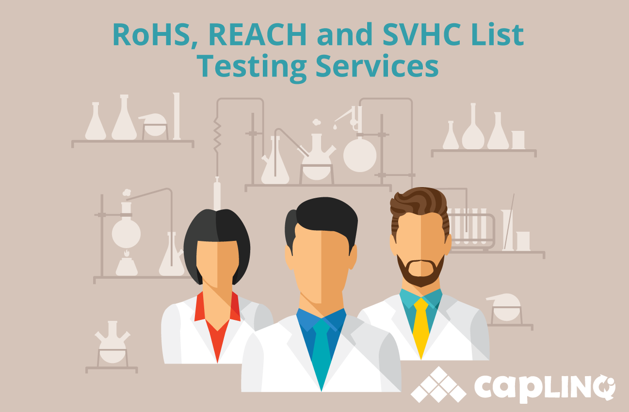 RoHS, REACH and SVHC List Testing Services| CAPLINQ
