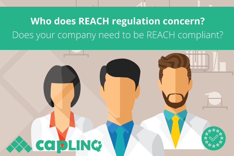 Who does REACH regulation concern? Does your company need to be REACH compliant?
